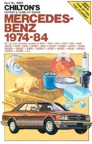 Chilton's Repair and Tune-Up Guide Mercedes-Benz 1974-84: All U.S. and Canadian Models 190E 2.3-190d 2.2-230-240D-280-280C-280Ce-280Se-300D-300Cd-30 (Chilton's Repair Manual)