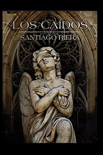 Los Caídos: 1 (El Ángel)