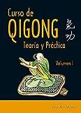 Curso de Qigong. Teoría y práctica (Volumen 1º)