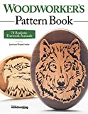 Woodworker's Pattern Book: 78 Realistic Fretwork Animals (Fox Chapel Publishing) Detailed, Ready-to-Use Wildlife Patterns for Your Scroll Saw, Expert Tips & Techniques, & a Gallery of Finished Works