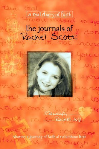 The Journals of Rachel Scott: A Journey of Faith at Columbine High (Real Diary of Faith) (English Edition)
