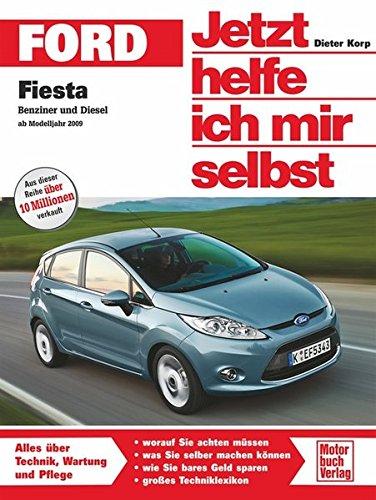 Ford Fiesta Benziner und Diesel: ab Modelljahr 2008: Benziner und Diesel ab Modelljahr 2009 (Jetzt helfe ich mir selbst)