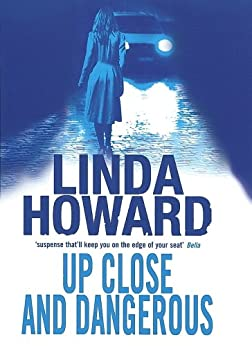 Up Close And Dangerous by [Linda Howard]