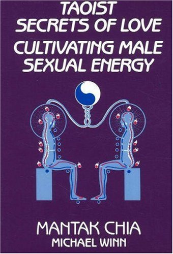 Compare Textbook Prices for Taoist Secrets of Love: Cultivating Male Sexual Energy 1st Edition ISBN 8601200436839 by Mantak Chia,Michael Winn