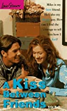 A Kiss Between Friends (Love Stories) by Erin Haft (1997-09-08)