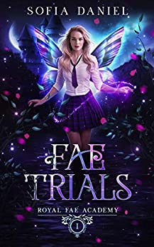Fae Trials: A Paranormal Academy Bully Romance (Royal Fae Academy Book 1) by [Sofia Daniel]