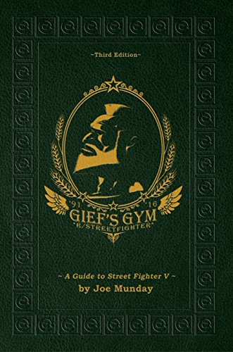 Gief's Gym: A Guide to Street Fighter V - Third Edition (English Edition)