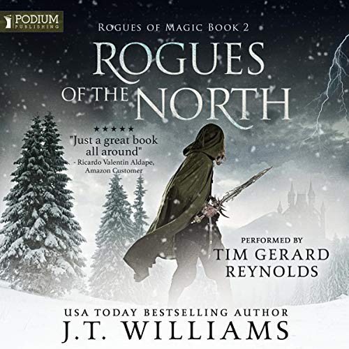 Rogues of the North                   By:                                                                                                                                 J.T. Williams                               Narrated by:                                                                                                                                 Tim Gerard Reynolds                      Length: 11 hrs and 24 mins     4 ratings     Overall 5.0