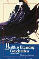 Health As Expanding Consciousness (National League for Nursing Series (All Nln Titles)