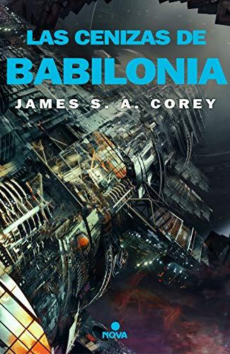 Las cenizas de Babilonia (The Expanse 6) de [James S.A. Corey]