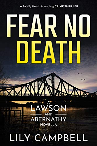 Fear No Death: A Totally Heart-Pounding Crime Thriller (A Lawson & Abernathy Novella) by [Lily Campbell]