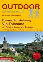 Frankreich: Jakobsweg Via Tolosana mit Camino Aragonés, Spanien: von Arles nach Puente la Reina ueber den Somportpass