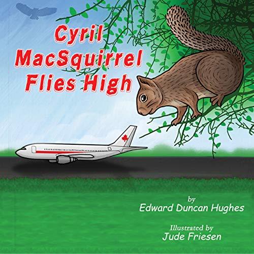 Cyril MacSquirrel Flies High (English Edition)