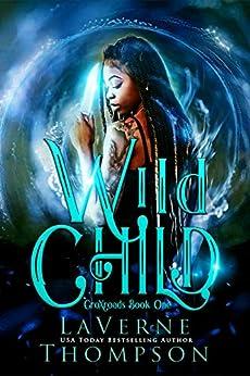 Wild Child: CroXroads by [LaVerne Thompson, Fiona Jayde]