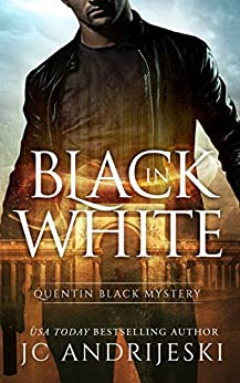 Black In White: A Quentin Black Paranormal Mystery (Quentin Black Mystery Book 1) by [JC Andrijeski]