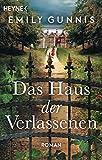 Das Haus der Verlassenen: Roman