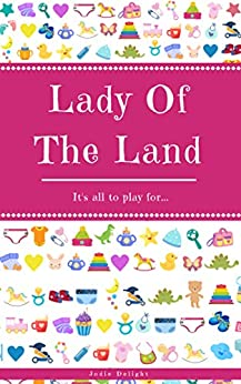 [Jodie Delight]のLady Of The Land: It's All To Play For... (English Edition)