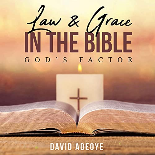 Law and Grace in the Bible Audiobook By David Adeoye cover art