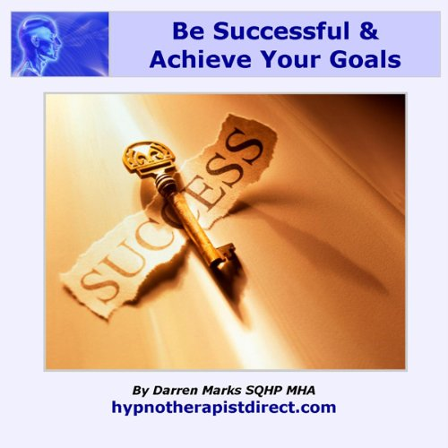 Be Successful & Achieve Your Goals audiobook cover art