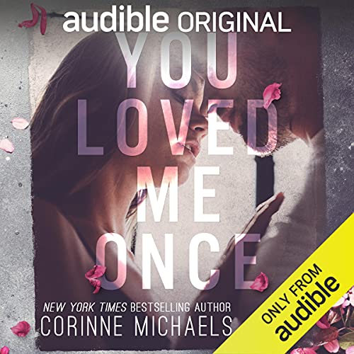 You Loved Me Once Audiobook By Corinne Michaels cover art