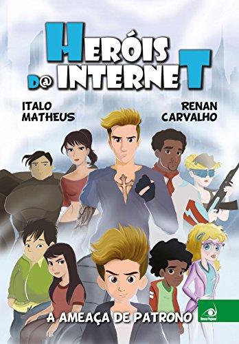 Heróis da internet: A ameaça de patrono (Portuguese Edition)