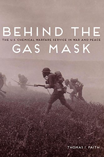 Behind the Gas Mask: The U.S. Chemical Warfare Service in War and Peace (English Edition)