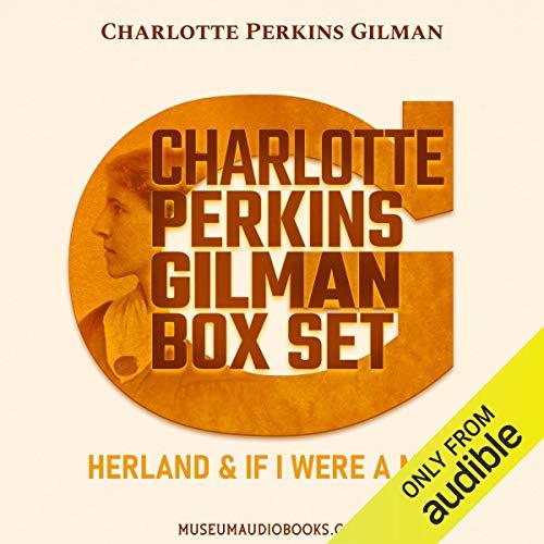 Charlotte Perkins Gilman Box Set: Herland & If I Were a Man cover art