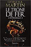 Le Trône de fer l'Intégrale (A game of Thrones), Tome 2 - (Anglais) de George R-R Martin,Jean Sola (Traduction) ( 17 novembre 2012 ) - 17/11/2012