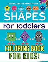 Shapes For Toddlers Coloring Book For Kids! Discover A Variety Of Fun Pages To Color
