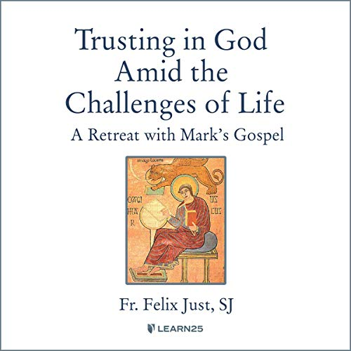Trusting in God Amid the Challenges of Life: A Retreat with Mark's Gospel copertina