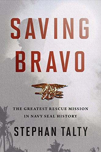 Image of Saving Bravo: The Greatest Rescue Mission in Navy SEAL History