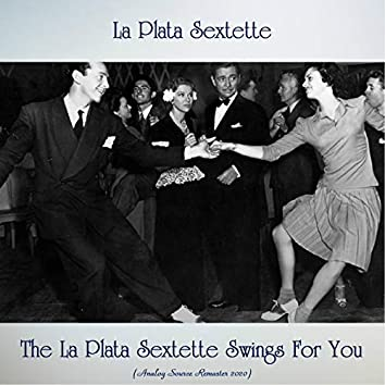 The La Plata Sextette Swings For You (Analog Source Remaster 2020)