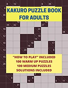 """Kakuro Puzzle Book for Adults: 200 Easy and Medium Kakuro Puzzles and Solutions for Adults and Seniors   8.5"""" x 11"""" Large Print, Multiple Grids   Instructions and Strategies Included"""