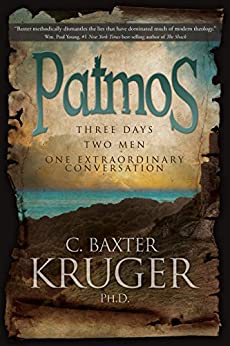 Patmos: Three Days, Two Men, One Extraordinary Conversation by [C. Baxter Kruger]