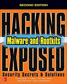 Hacking Exposed Malware & Rootkits  Security Secrets and Solutions Second Edition