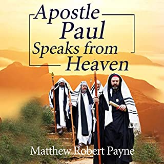 Apostle Paul Speaks from Heaven: A Divine Revelation cover art