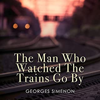 The Man Who Watched the Trains Go By cover art