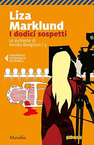 I dodici sospetti (Le inchieste di Annika Bengtzon Vol. 3)