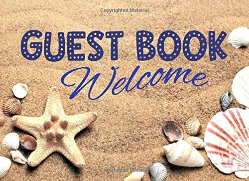 Guest Book - Welcome: Guestbook for Visitors & Guests of Coastal, Seaside Vacation Homes, AirBnBs, Rentals, Beach Houses & Holiday Lets