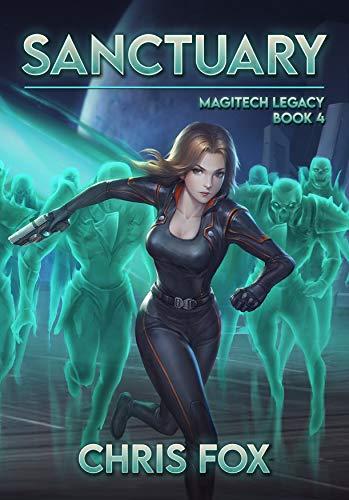Sanctuary: Magitech Legacy Book 4 Kindle Edition by Chris Fox  (Author)
