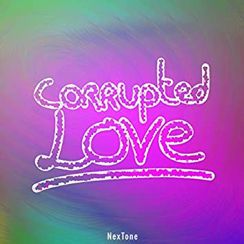 Corrupted Love