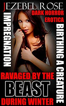 RAVAGED BY THE BEAST DURING WINTER: SURROUNDED BY AGGRESSIVE MONSTERS (DARK HORROR EROTICA Book 1) Review
