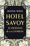 Hotel Savoy. El destino de una familia (Espasa Narrativa)