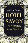 Hotel Savoy. El destino de una familia par Wahl