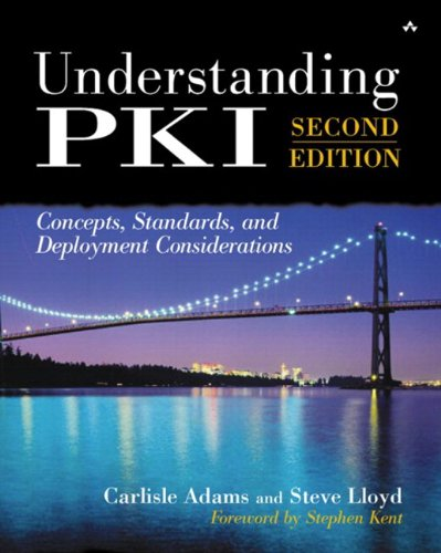 Understanding PKI: Concepts, Standards, and Deployment Considerations (paperback)