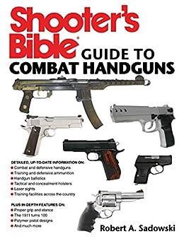 Shooter's Bible Guide to Combat Handguns by [Robert A. Sadowski]