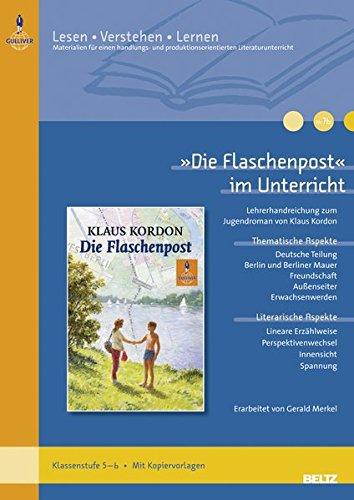 »Die Flaschenpost« im Unterricht: Lehrerhandreichung zum Jugendroman von Klaus Kordon (Klassenstufe 5–6, mit Kopiervorlagen) (Lesen - Verstehen - Lernen)