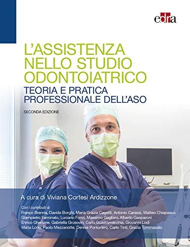 L'assistenza nello studio odontoiatrico - Teoria e pratica professionale dell'aso