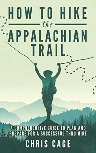 Just how to Hike the trail that is appalachian A Comprehensive Guide to Arrange and P... - 51VHy297ssL