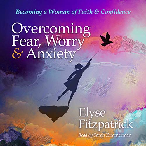 Overcoming Fear, Worry, and Anxiety  By  cover art
